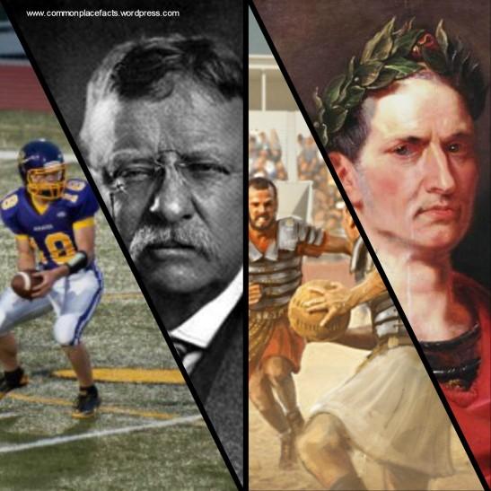 Theodore Roosevelt Julius Caesar football too violent not violent enough