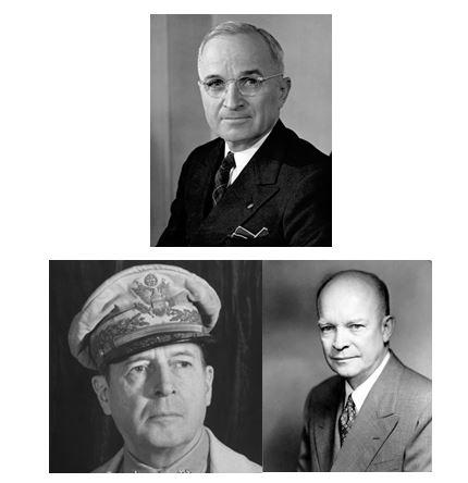 President Harry Truman (top), General Douglas MacArthur (bottom left), President Dwight Eisenhower (bottom right)