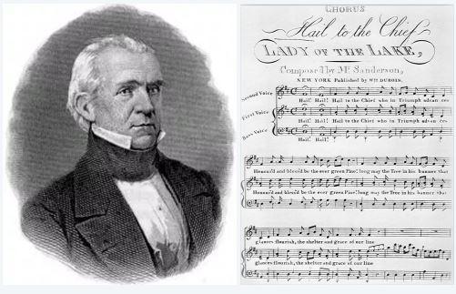 Hail to the Chief James K. Polk