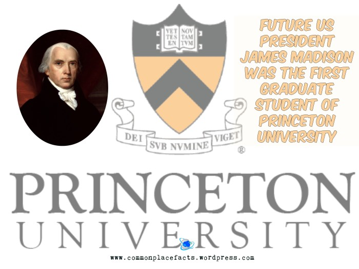 James Madison was the first graduate student of Princeton University