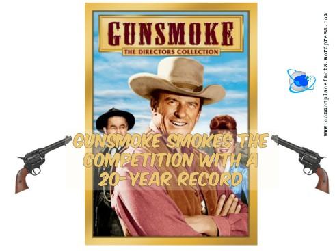 Gunsmoke Longest running television show