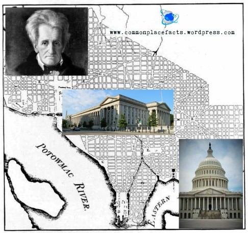 Andrew Jackson moved Treasury Building to block his view of Capitol