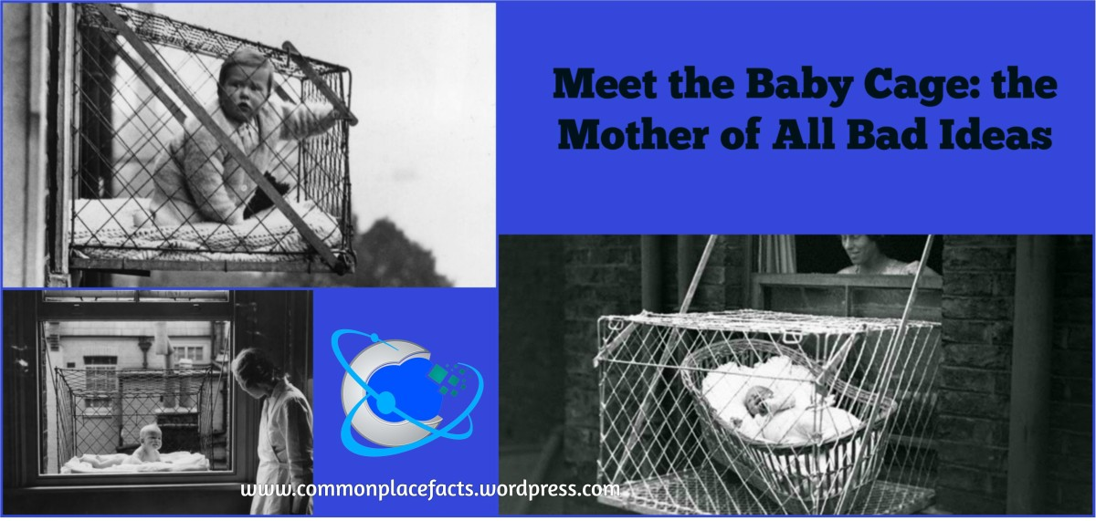 Meet the Baby Cage: the Mother of All Bad Ideas