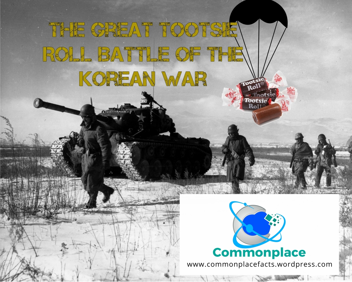 The Great Tootsie Roll Battle of the Korean War