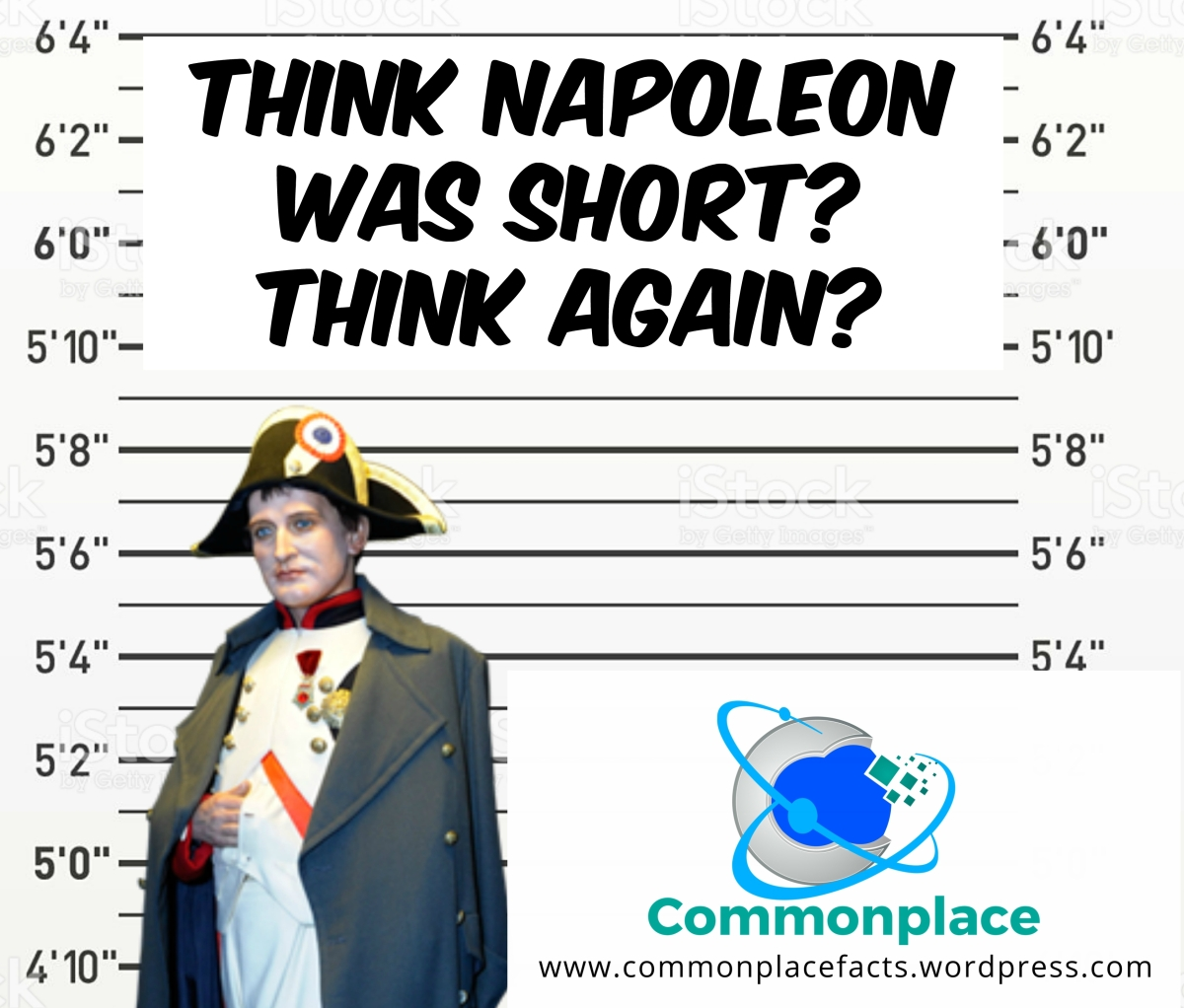 Think Napoleon was Short? Think Again