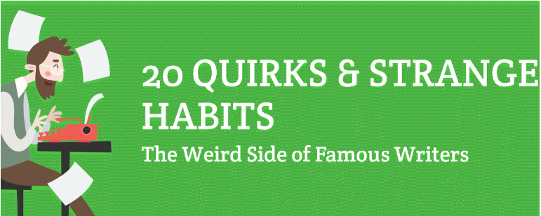 20 Quirks and Strange Habits — The Weird Side of Famous Writers