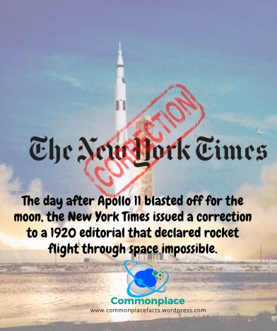 The day after Apollo 11 blasted off for the moon, the New York Times issued a correction to a 1920 editorial that declared rocket flight through space impossible.