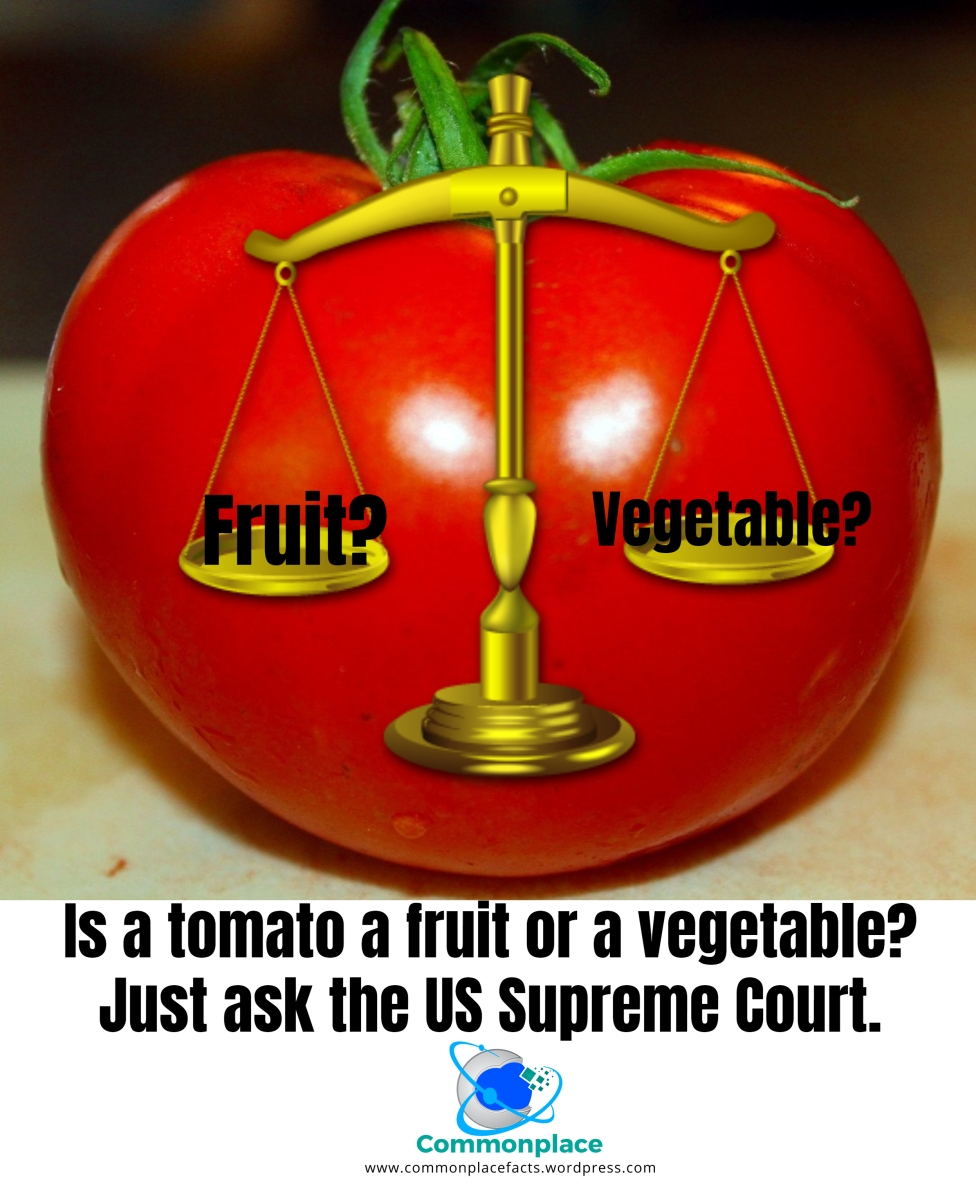 Is the Tomato a Fruit or a Veggie? Just Ask the Supreme Court