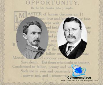 #oppotunity #ingalls #poetry #Roosevelt #POTUS
