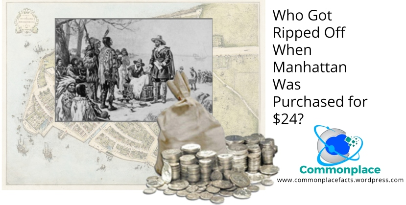 Peter Minuit purchased Manhattan Island for $24 or 60 Dutch guilders