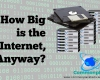 How big is the internet?