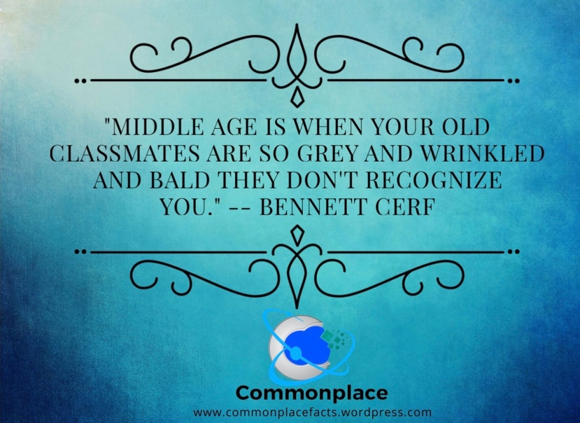 #age #aging #middleage #BennettCerf