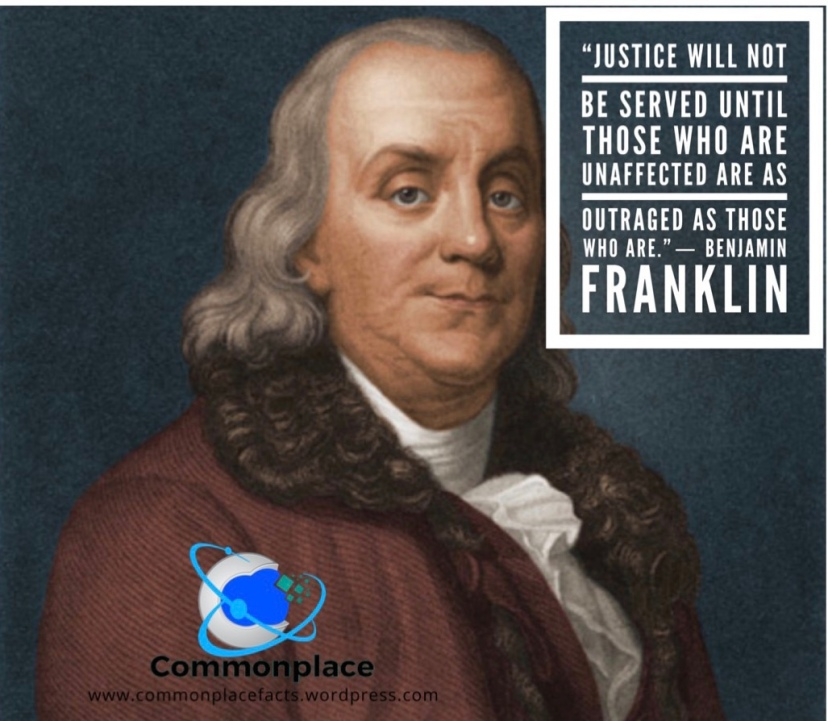 #Justice #BenjaminFranklin #outrage #injustice
