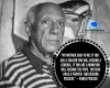 #Picasso, #quotes #greatness #humility #egotism