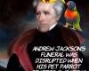 #POTUS #AndrewJackson #parrot #profanity