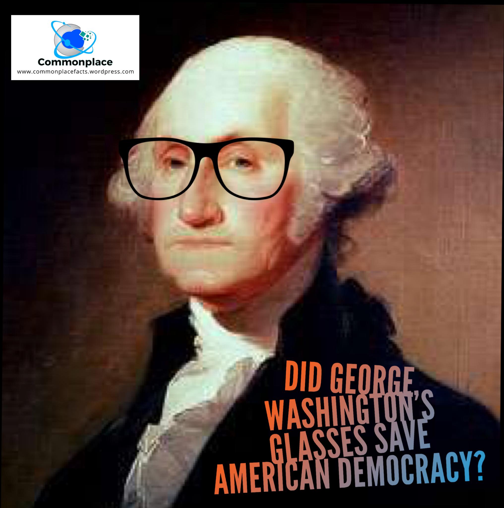 #eyesight #vision #glasses #GeorgeWashington #USA #democracy