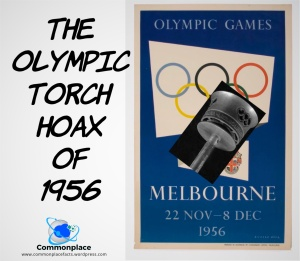 The Olympic Torch Hoax of 1956