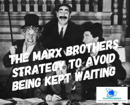 #MarxBrothers #meetings #waiting #punctuality