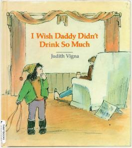 I wish Daddy didn't drink so much