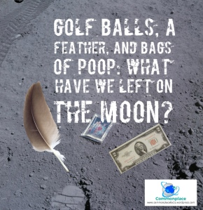 Golf Balls, a feather, and bags of poop: What Have we Left on the Moon?