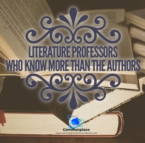 Literature Professors Who Know More Than the Authors