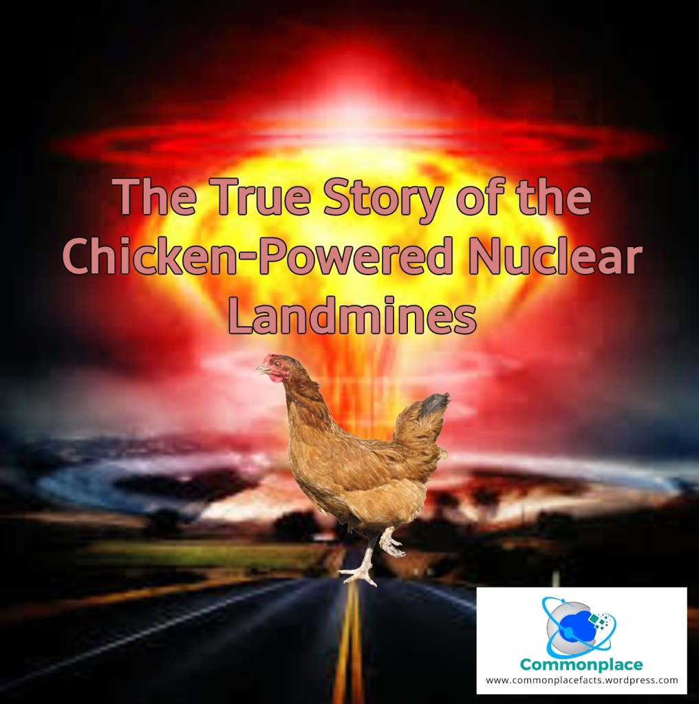 chicken powered nuclear landmines