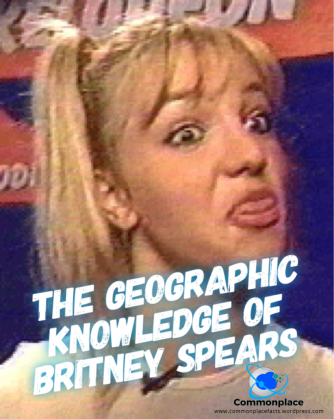 #BritneySpears #Stupidity #geography #quotes