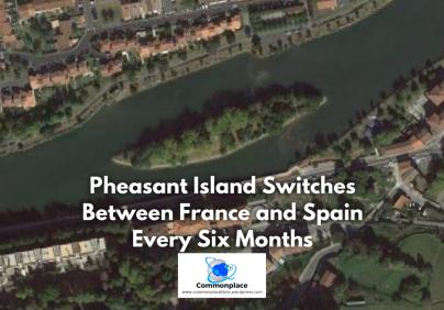 #PheasantIsland #Spain #France