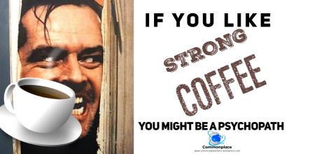 #Coffee #Psychopathic #psychology