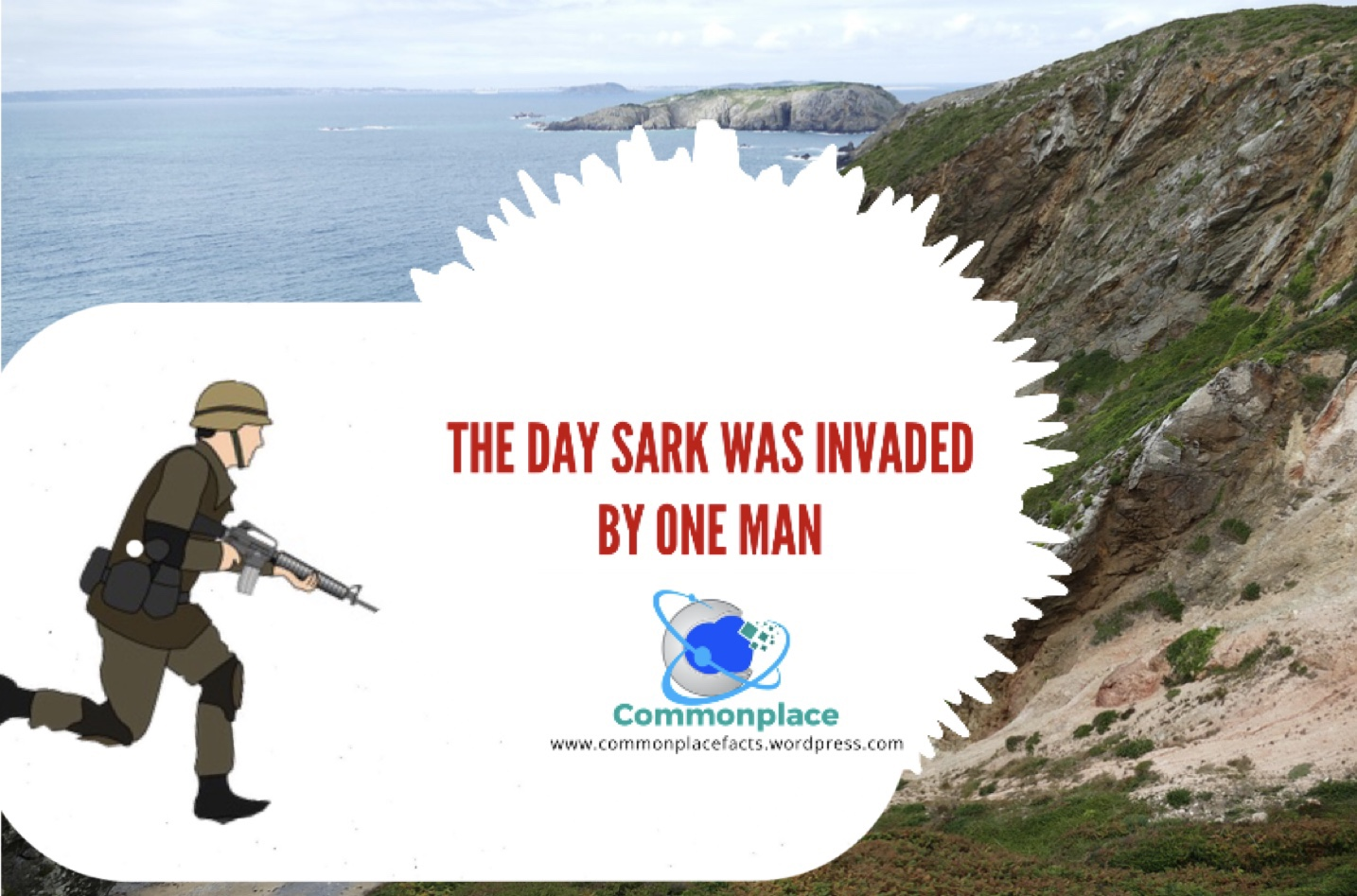#Sark #history #invasions The Day Sark Was Invaded By One Man