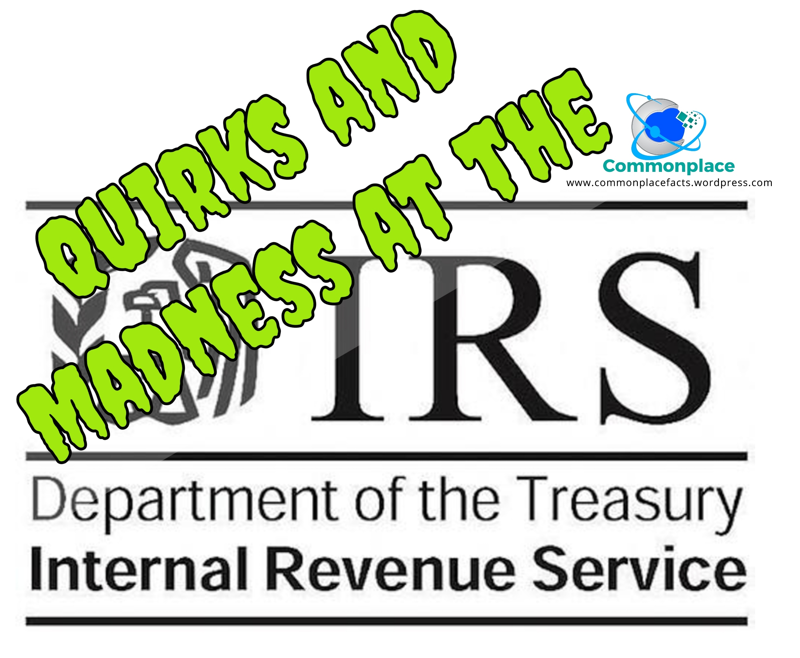 quirks and madness at IRS