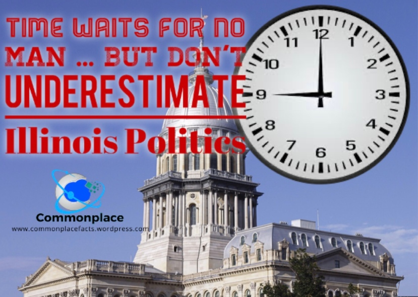 Time waits for no man but don't underestimate Illinois politics