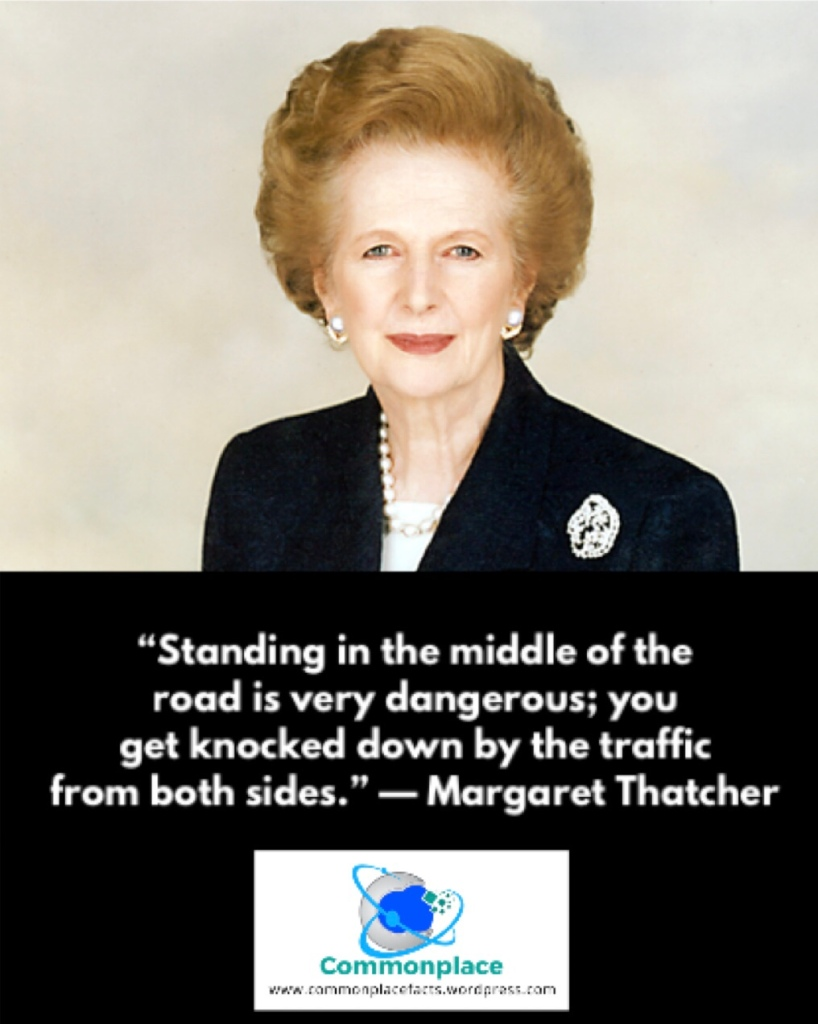 #MargaretThatcher #partisanship #moderates #politics #quotes