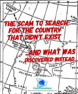 Crocker Land Robert Peary Scam North Pole