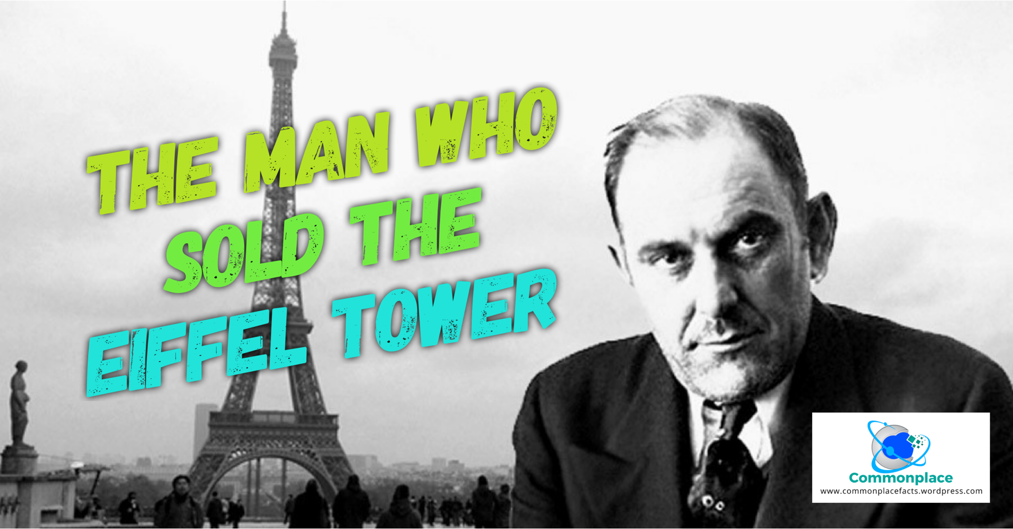 Victor Lustig The Man who sold the Eiffel Tower
