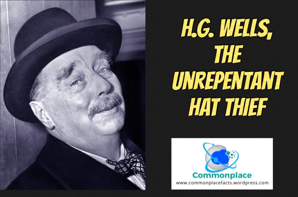 H.G. Wells once stole the mayor of Cambridge's hat