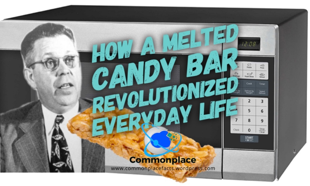 Percy Spencer invention of microwave candy bar