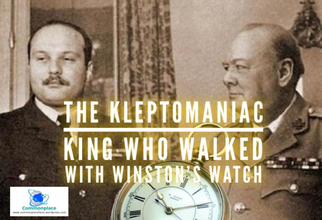 Farouk kleptomaniac king who stole Churchill's watch