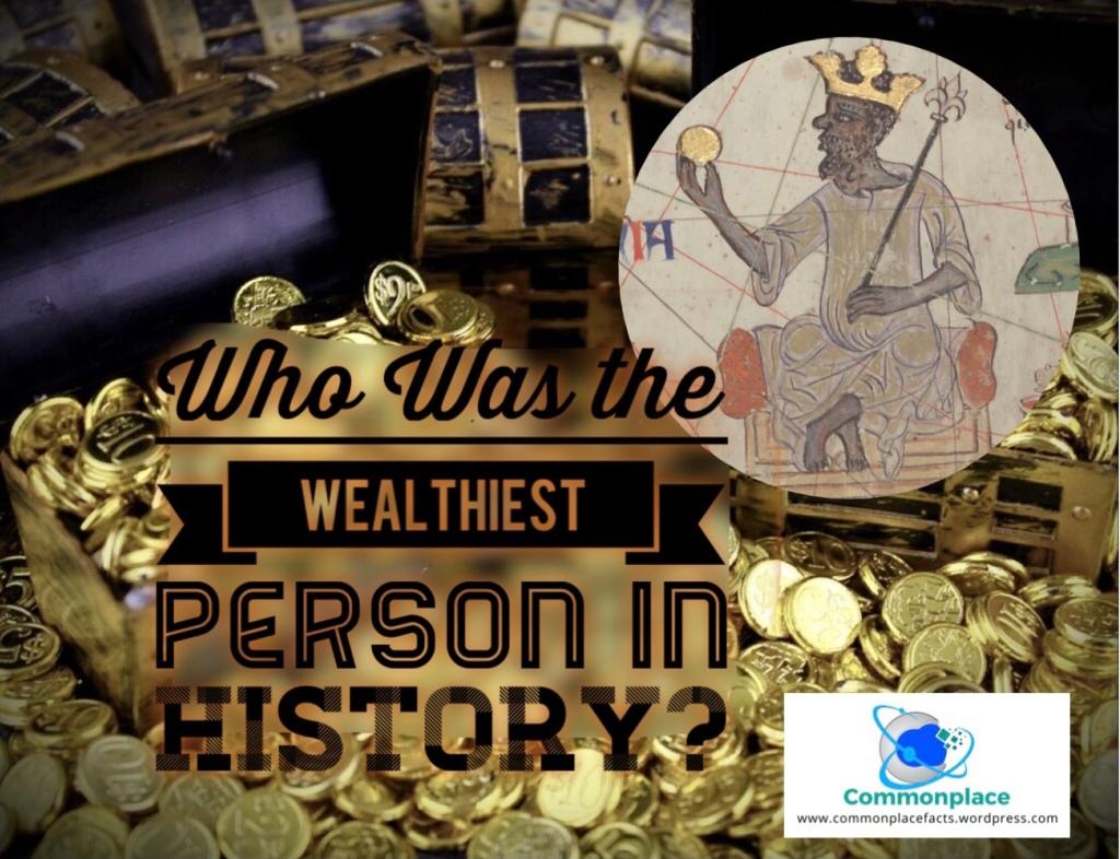 Mansa Musa Mali Wealthiest Person in History