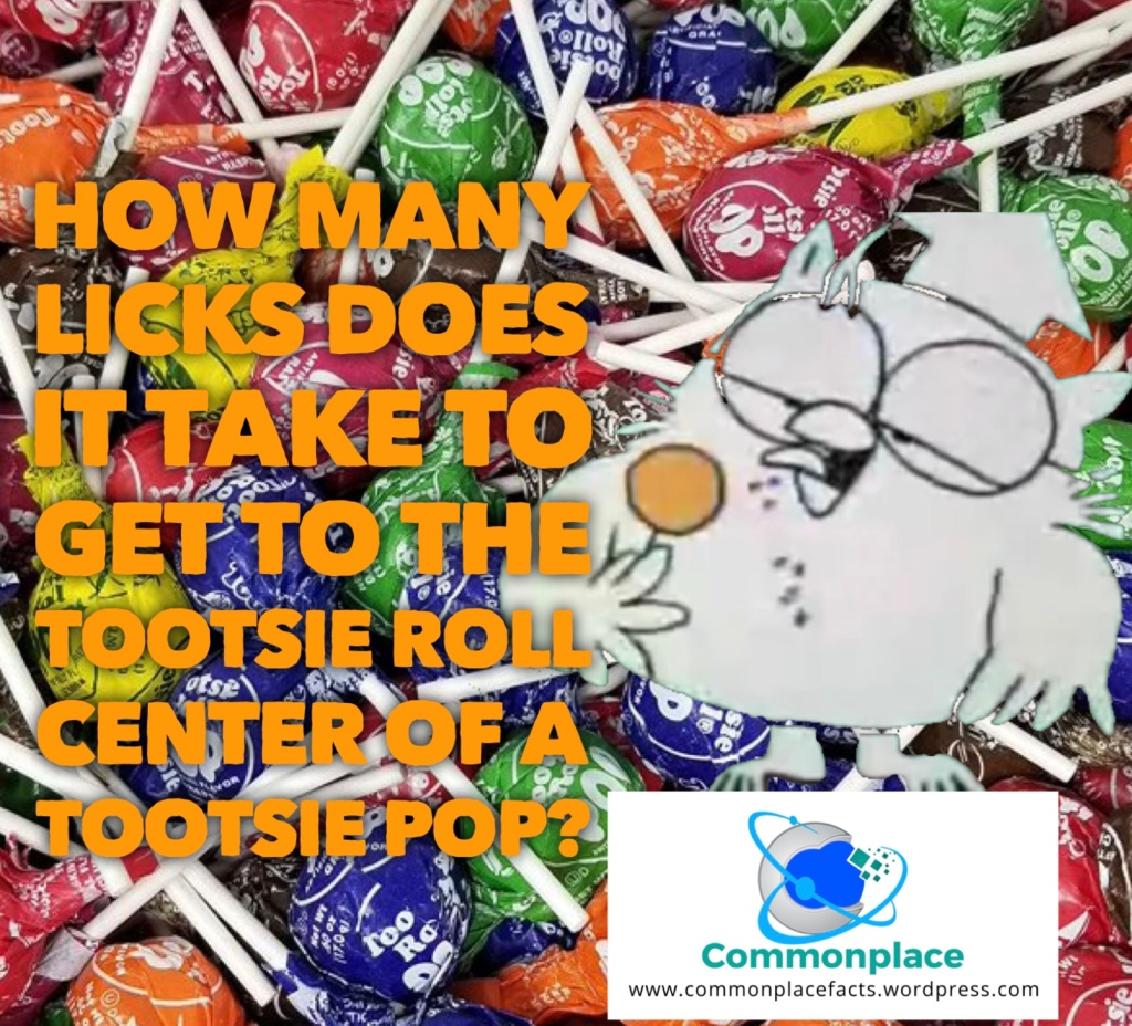 How many licks does it take to get to the tootsie roll center of a tootsie pop?