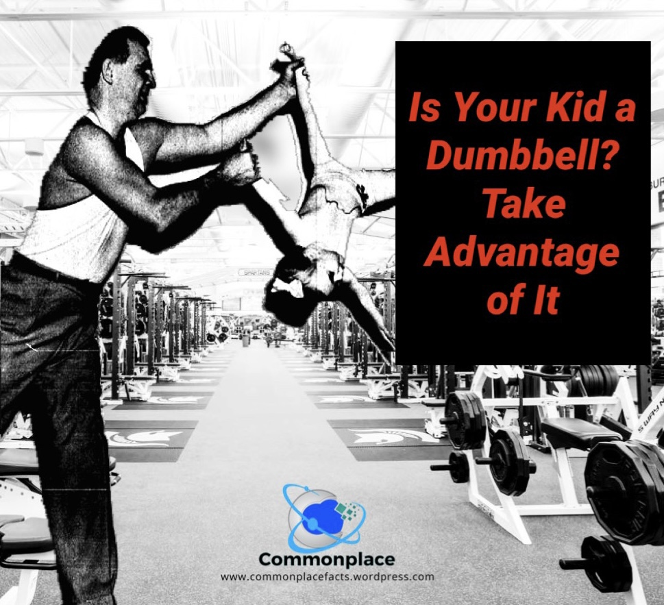 Using your kid as a dumbbell
