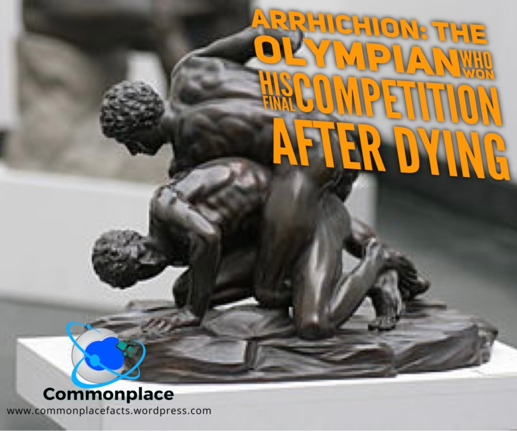 Arrhichion the Olympian who won his final competition after dying