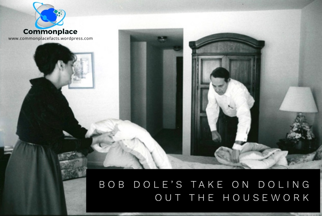 Bob Dole's Take on Doling out the Housework