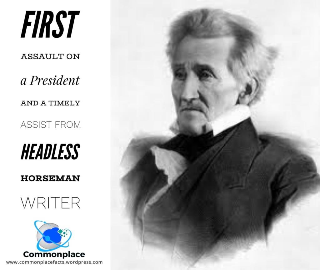 Andrew Jackson first assault on a president Washington Irving