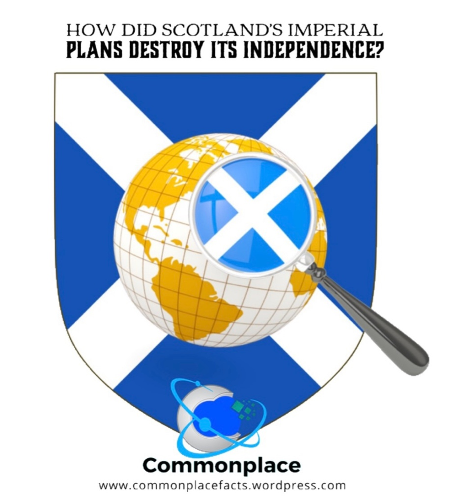 How Did Scotland's Imperial Plans Destroy Its Independence?