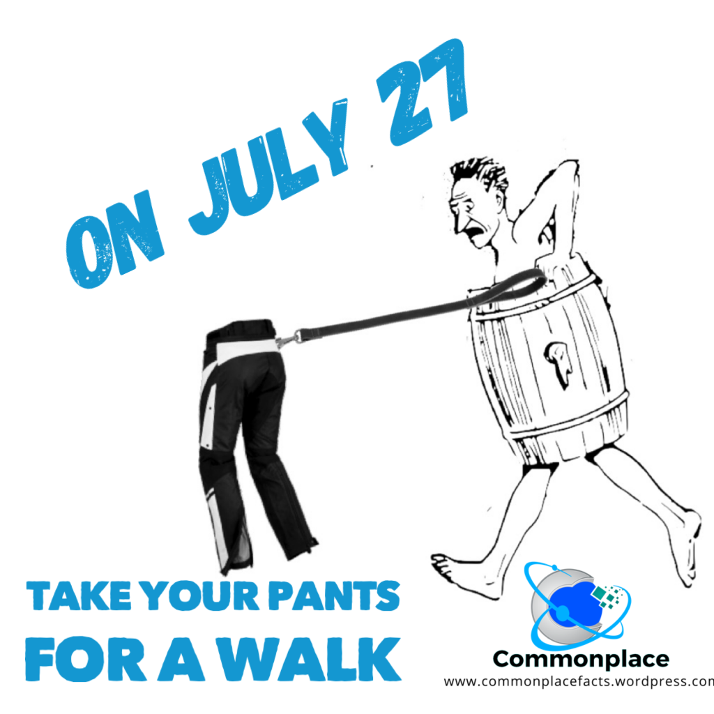 July 27 Take Your Pants For a Walk day